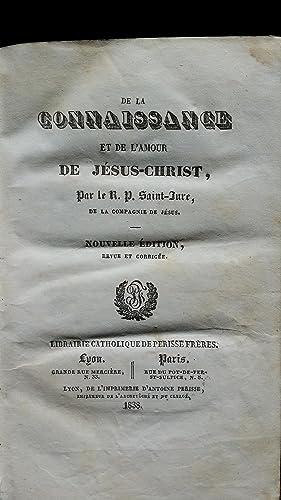 De la connaissance et de l'amour de Jésus-Christ: SAINT-JURE R.P.