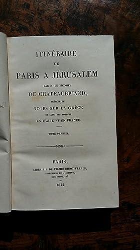 ITINÉRAIRE DE PARIS A JÉRUSALEM PAR. PRÉCÉDÉ DE NOTES SUR LA GR&...