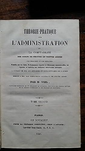 THEORIE-PRATIQUE SUR L'ADMINISTRATION ET LA COMPTABLILITE DES CORPS DE TROUPE DE TOUTES ARMES,...
