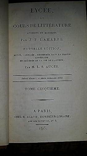 Lycée, Ou Cours De Littérature Ancienne et Moderne. Nouvelle édition, revue,...