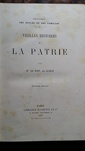 VIEILLES HISTOIRES DE LA PATRIE: WITT Mme DE (NEE GUIZOT)