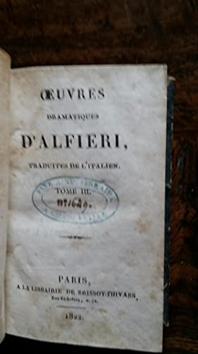 1649 - Oeuvres Dramatiques D'Alfieri, Traduites de L'Italien: D'ALFIERI (Comte Victor)