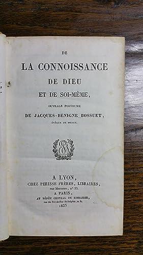 De la connoissance de Dieu et de soi-même, ouvrage posthume: Bossuet, Jacques-Bénigne