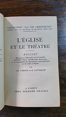 L'EGLISE ET LE THEATRE (BOSSUET): BOSSUET, Par Ch. URBAIN Ch., E. LEVESQUE