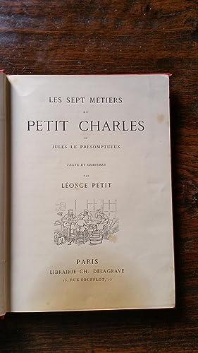 Les sept métiers du petit Charles et Jules le présomptueux: Leonce PETIT