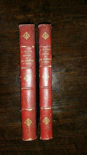Histoire de la Guerre d'Orient (1877) (2 Tomes - Complet): Amédée LE FAURE