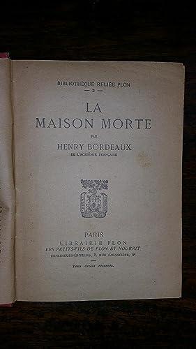 La maison morte: Henri BORDEAUX