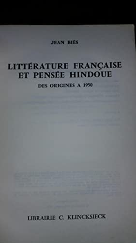 Littérature française et pensée hindoue, des origines à 1950: Jean BIES