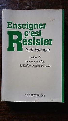 Enseigner c'est résister: Neil POSTMAN