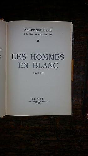 LES HOMMES EN BLANC. 2 TOMES: André SOUBIRAN