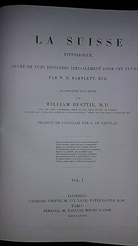 La Suisse pittoresque, ornee de vues dessinées specialement pour cet ouvrage par Bartlett (2...