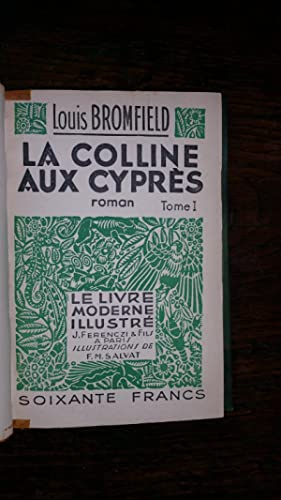 La colline aux cyprès (The green Bay-tree) 2 tomes en un seul volume.: Louis BROMFIELD
