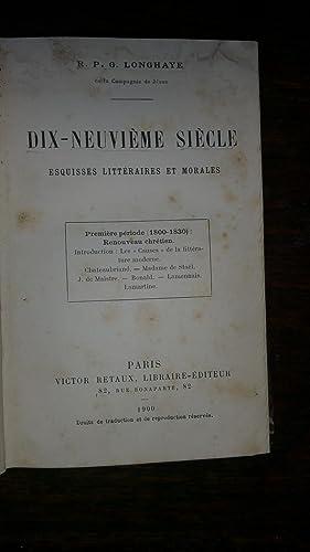 DIX-NEUVIEME SIECLE. ESQUISSES LITTERAIRES ET MORALES. Première période (1800-1830): ...