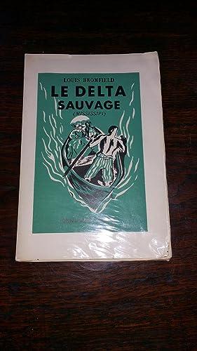 Le delta sauvage: Louis BROMFIELD