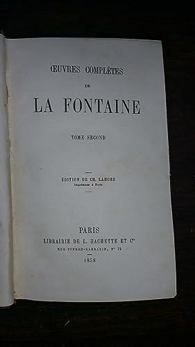 Oeuvres Completes De La Fontaine - Tome Second: LA FONTAINE