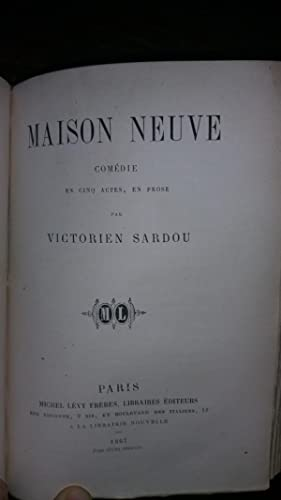 Théâtre tome III : Nos bons villageois suivi de Maison neuve.: Victorien SARDOU