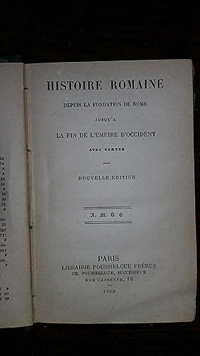 HISTOIRE ROMAINE DEPUIS LA FONDATION DE ROME JUSQU'A LA FIN DE L'EMPIRE D'OCCIDENT ...