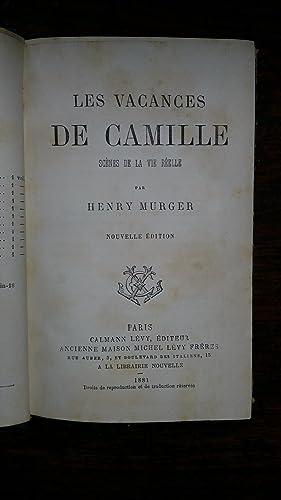 Les vacances de Camille - Scènes de la vie réelle: Henry MURGER