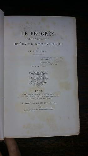 LE PROGRES PAR LE CHRISTIANISME, CONFERENCES DE NOTRE-DAME DE PARIS (Années 1862 et 1863) 2 ...