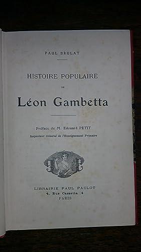 Histoire populaire de Léon Gambetta: Paul BRULAT