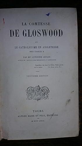 LA COMTESSE DE GLOSWOOD ou LE CATHOLICISME EN ANGLETERRE SOUS CHARLES II.: Mlle Antonine LECLER