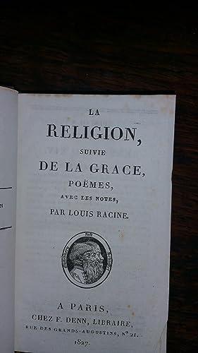 La religion suivie de la grâce - Poëmes avec des notes: Louis RACINE