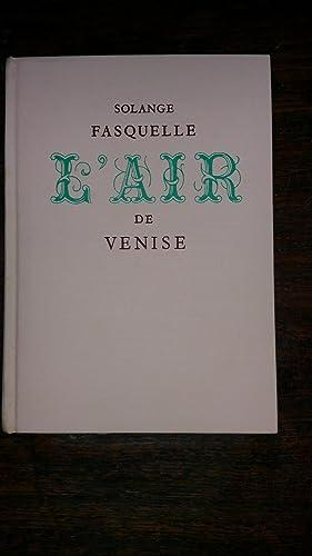 L'air de Venise: Solange FASQUELLE
