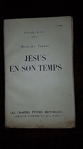 Histoire Sainte, Jésus En Son Temps: DANIEL-ROPS
