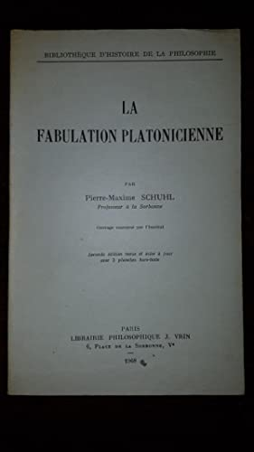 La fabulation platonicienne: Pierre-Maxime SCHUHL