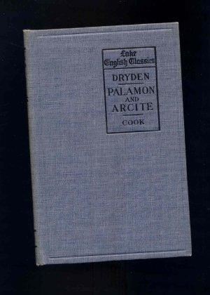Palamon and Arcite or the Knight's Tale from Chaucer.: Dryden, John. Edited By May Estelle ...