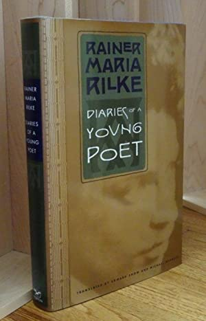 Diaries of a Young Poet. Translated and Annotated By Edward Snow and Michael Winkler