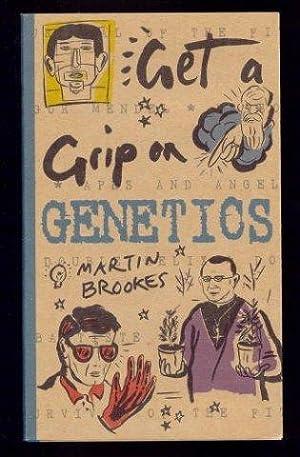 Get a Grip on Genetics (Get a: Brookes, Martin