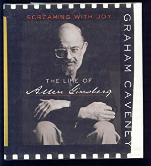 Screaming with Joy : The Life of Allen Ginsberg