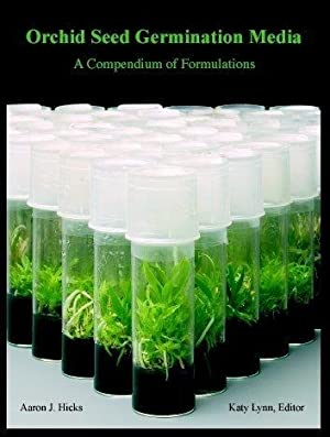 Orchid Seed Germination Media. A Compendium of: Hicks, Aaron J.