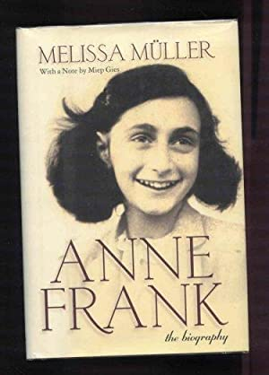 Anne Frank: The Biography. With a Note By Miep Gies.