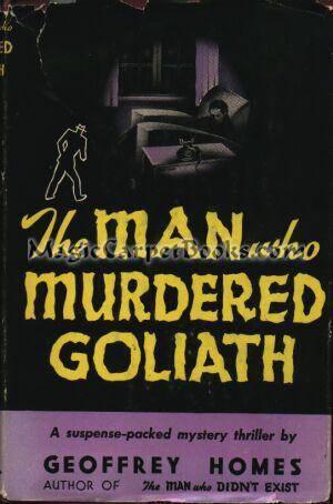 The Man Who Murdered Goliath: Homes, Geoffrey (Daniel