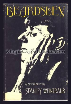Beardsley: A Biography: Weintraub, Stanley