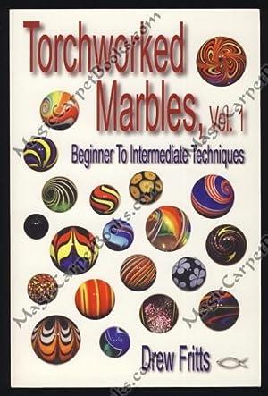 Torchworked Marbles, Vol. 1: Beginnier to Intermediate: Fritts, Drew