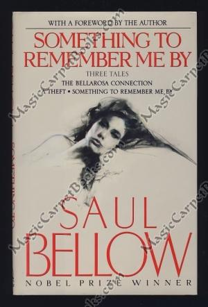 Something to Remember Me By: Bellow, Saul