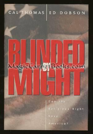 Blinded by Might: Can the Religious Right: Thomas, Cal; Dobson,