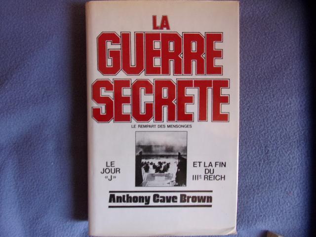 La guerre secrète- le rempart des mensonges - Anthony Cave Brown