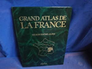 Le grand atlas de la france rhone alpes