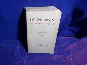 Oeuvres complètes tome cinquième: Henrik Ibsen