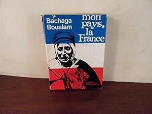 Mon pays, la france: Bachaga Boualam