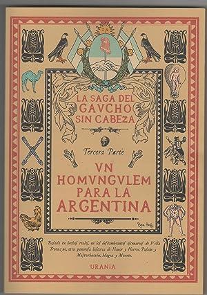 UN HOMUNGULEM PARA LA ARGENTINA, 3º Parte de La Saga Del Gaucho Sin Cabeza: Agente Rayo