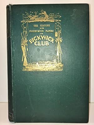 The History of Pickwick An Account of Its Characters, Localities, Allusions, and Illustrations: ...