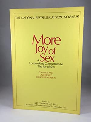 More Joy of Sex: A Lovemaking Companion: Comfort, Alex [ed.]