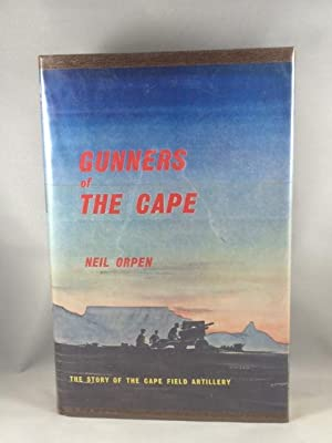 Gunners of the Cape : The Story of the Cape Field Artillery: Orpen, Neil