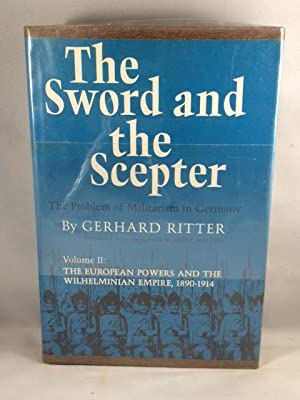 The Sword and the Scepter: The Problem of Militarism in Germany.: Vol. I The Prussian Tradition ...