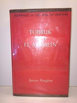Tobruk and El Alamein (Australia in the War of 1939-1945, Series 1 (Army), Volume III: Maughan, ...